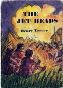 The Jet Beads - Henry Treece, W.A. Sillince