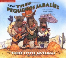 Los tres pequeños jabalíes / The Three Little Javelinas - Susan Lowell, Jim Harris