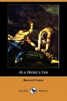 At a Winter's Fire (Dodo Press) - Bernard Edward Joseph Capes
