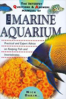 Interpet Questions And Answers Manual Of The Marine Aquarium - Nick Dakin