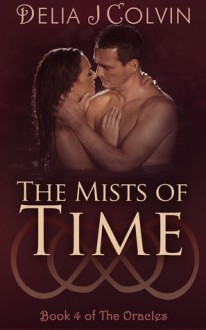 The Mists of Time - Delia J. Colvin