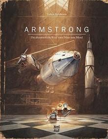 Armstrong: Die abenteuerliche Reise einer Maus zum Mond - Torben Kuhlmann,Torben Kuhlmann