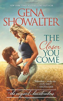 The Closer You Come (Original Heartbreakers) - Gena Showalter