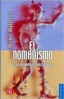 El Nomadismo - Michel Maffesoli