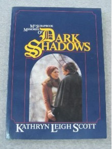 My Scrapbook Memories of Dark Shadows - Kathryn Leigh Scott