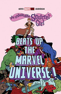 The Unbeatable Squirrel Girl Beats Up The Marvel Universe - Ryan North, Erica Henderson