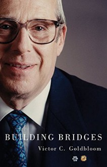 Building Bridges (Footprints Series) - Victor C. Goldbloom, Graham Fraser