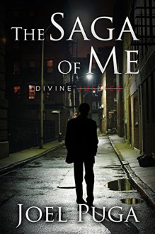 The Saga of Me - Divine Justice - Joel Puga