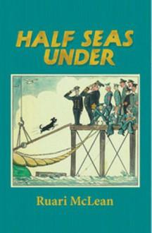 Half Seas Under - Ruari McLean