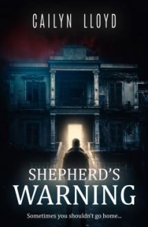 Shepherd's Warning - Cailyn Lloyd