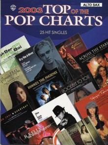 2003 Top of the Pop Charts -- 25 Hit Singles: Alto Saxophone - Alfred A. Knopf Publishing Company, Warner Bros