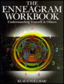 The Enneagram Workbook: Understanding Yourself & Others - Klaus Vollmar