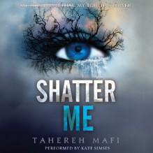 Shatter Me - Tahereh Mafi, Kate Simses