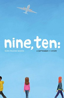 Nine, Ten: A September 11 Story - Nora Raleigh Baskin