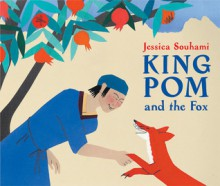 King Pom and the Fox - Jessica Souhami