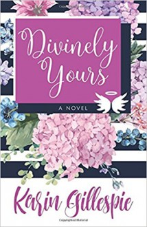 Divinely Yours - Karin Gillespie