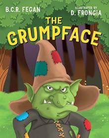 The Grumpface - Daniela Frongia,B.C.R. Fegan