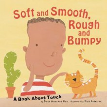 Soft and Smooth, Rough and Bumpy: A Book About Touch (Amazing Body: The Five Senses) - Dana Meachen Rau, Rick Peterson