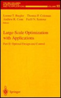 Large-Scale Optimization with Applications: Part II: Optimal Design and Control - Lorenz T. Biegler