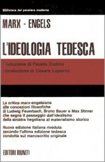 L'ideologia tedesca - Karl Marx, Friedrich Engels, Fausto Codino, Cesare Luporini