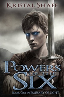 Powers of the Six - Kristal Shaff