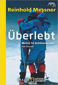 Überlebt: Meine 14 Achttausender - Reinhold Messner