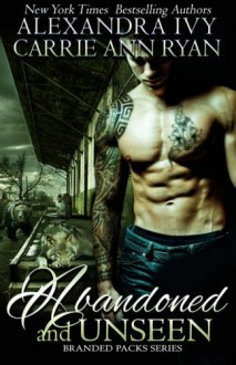 Abandoned and Unseen (Branded Packs) (Volume 2) - Carrie Ann Ryan,Alexandra Ivy