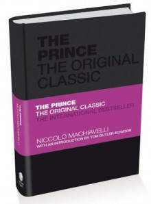 The Prince: The Original Classic (Capstone Classics) - Niccol? Machiavelli, Tom Butler-Bowdon