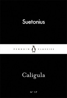 Caligula (Little Black Classics #17) - Suetonius