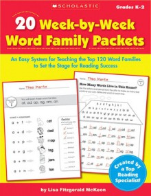 20 Week-by-Week Word Family Packets: An Easy System for Teaching the Top 120 Word Families to Set the Stage for Reading Success - Scholastic Inc., Lisa McKeon