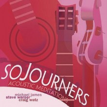 Sojourners: Acoustic Meditations - Craig Watz