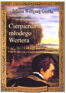 Cierpienia młodego Wertera - Johann Wolfgang von Goethe, Franciszek Mirandola