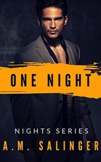 One Night (Nights Series #1) - A.M. Salinger