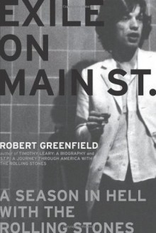 Exile on Main St.: A Season in Hell with the Rolling Stones - Robert Greenfield