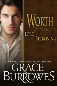 Worth: Lord of Reckoning - Grace Burrowes