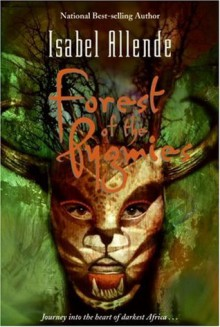 Forest of the Pygmies - Margaret Sayers Peden, Isabel Allende
