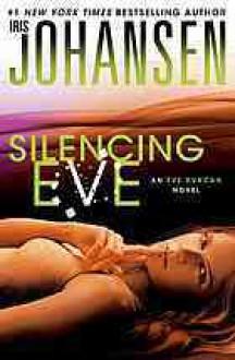 Silencing Eve (Eve Duncan, #18) - Iris Johansen
