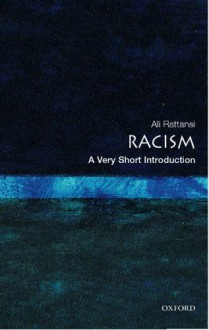 Racism: A Very Short Introduction - Ali Rattansi