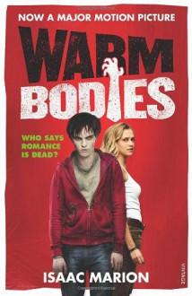 Warm Bodies - Isaac Marion