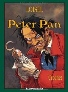 Peter Pan: Crochet - Régis Loisel