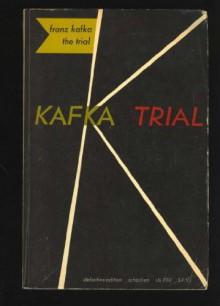 The Trial - Franz Kafka, Edwin Muir, Willa Muir, E.M. Butler