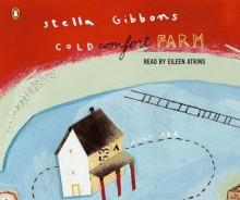 Cold Comfort Farm - Stella Gibbons, Eileen Atkins
