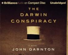 Darwin Conspiracy, The - John Darnton, David Colacci, Bernadette Quigley, Buck Schriner