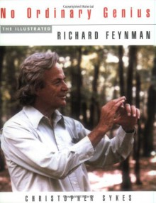 No Ordinary Genius: The Illustrated Richard Feynman - Christopher Sykes