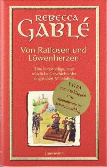 Von Ratlosen und Löwenherzen - Rebecca Gablé