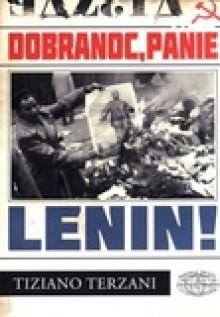 Dobranoc, Panie Lenin! - Tiziano Terzani