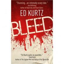 Bleed - Ed Kurtz