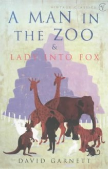 Man In the Zoo & Lady Into Fox - David Garnett