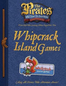 The Pirates Who Don't Do Anything: A VeggieTales Vbs: Whipcrack Island Games Captain's Guide - Thomas Nelson Publishers