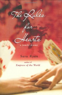 The Rules for Hearts - Sara Ryan